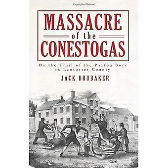 Masacre de los Flatbeds: tras la pista de los muchachos de Paxton en el Condado de Lancaster