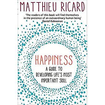 Felicidade: Um guia para desenvolver a habilidade mais importante da vida