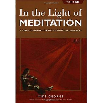 In the Light of Meditation: A Guide to Meditation and Spiritual Development