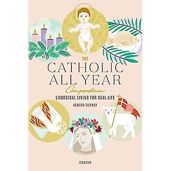 Katolska alla år kompendium: liturgiska lever för det verkliga livet