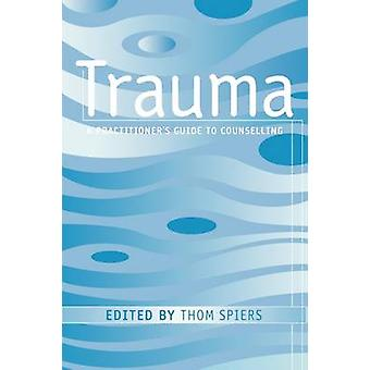 Trauma by Spiers & Thom