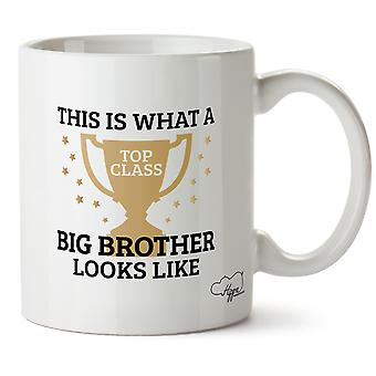 Hippowarehouse This Is What A Top Class Big Brother Looks Like Printed Mug Cup Ceramic 10oz