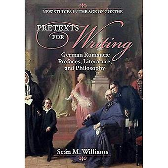 Pretexts for Writing: German Romantic Prefaces, Literature, and Philosophy (New Studies in the Age of Goethe)