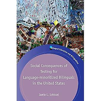 Social Consequences of Testing for Language-minoritized Bilinguals in the United States (Bilingual Education & Bilingualism)