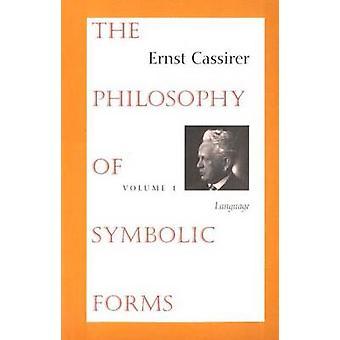 De filosofie van symbolische formulieren Vol. 1 door Cassirer & Ernst