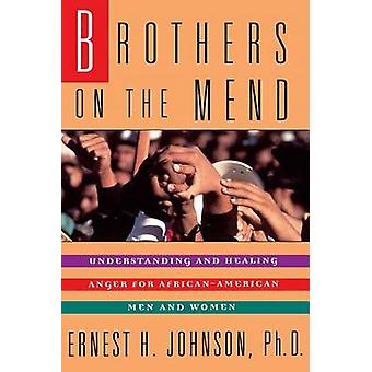 Brothers on the Mend Guide Managing  Healing Anger in African American Men by Johnson & Ernest