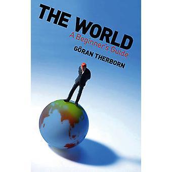 Den värld en Nybörjarguide av Therborn & Göran