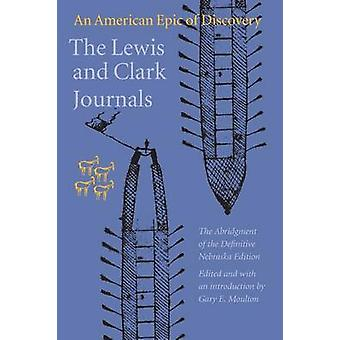 The Lewis and Clark Journals An American Epic of Discovery by Lewis & Meriwether