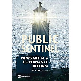 Public Sentinel News Media and Governance Reform by Norris & Pippa