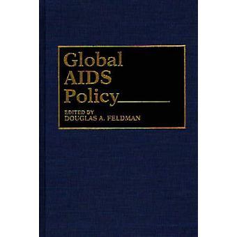 Global AIDS Policy by Feldman & Douglas