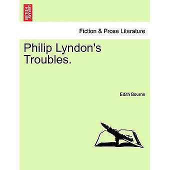 Philip Lyndons Troubles. by Bourne & Edith