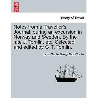 Notas de um diário de viajantes durante uma excursão na Noruega e na Suécia. Pela tarde J. Tomlin etc. Selecionado e editado por G. T. Tomlin. por Tomlin & James