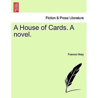 Ein Kartenhaus. Ein Roman. von Hoey & Frances