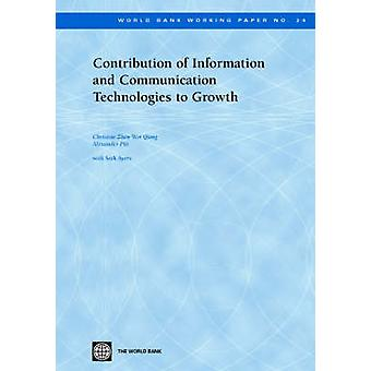 Contribution of Information and Communication Technologies to Growth by Qiang & Christine ZhenWei