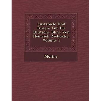 Lustspiele Und Possen pels dø Deutsche B Hne Von Heinrich Zschokke volum 1 av Molire