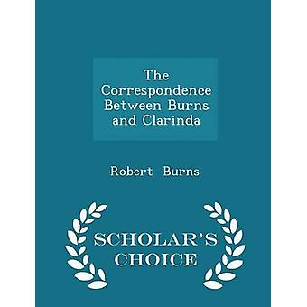 The Correspondence Between Burns and Clarinda  Scholars Choice Edition by Burns & Robert