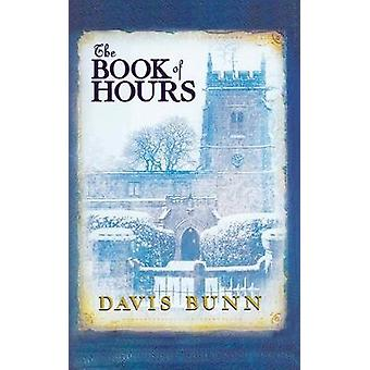 The Book of Hours Hardcover edition features newly revised content by Bunn & Davis