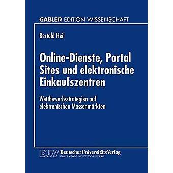 OnlineDienste Portal-webbplatser und elektronische Einkaufszentren Wettbewerbsstrategien auf elektronischen Massenmrkten av Heil & Bertold