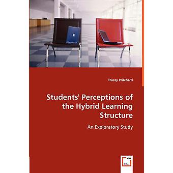 Students Perceptions of the Hybrid Learning Structure by Pritchard & Tracey