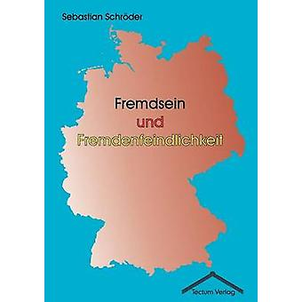 Fremdsein und Fremdenfeindlichkeit by Schrder & Sebastian