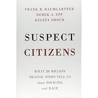 Suspect Citizens - What 20 Million Traffic Stops Tell Us About Policin