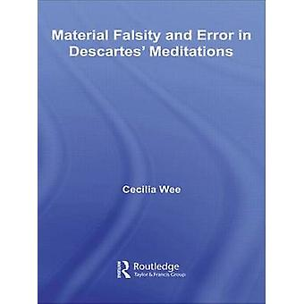 Material Falsity and Error in Descartes' Meditations by Cecilia Wee -