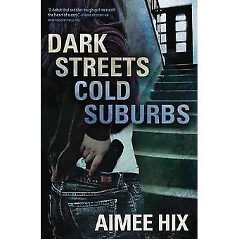 Dark Streets - Cold Suburbs - A Willa Pennington - PI Mystery. Book 2