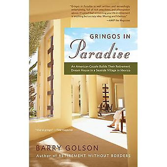 Gringos in Paradise - An American Couple Builds Their Retirement Dream