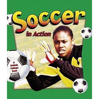 Soccer in Action by Niki Walker - Sarah Dann - 9780778701736 Book