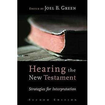 Hearing the New Testament - Strategies for Interpretation (2nd) by Joe