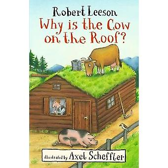 Why Is the Cow on the Roof? by Robert Leeson - 9781406380538 Book