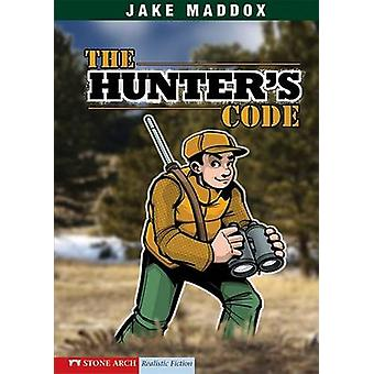 The Hunter's Code by Jake Maddox - Sean Tiffany - Bob Temple - 978143