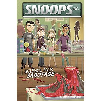 Science Fair Sabotage by Brandon Terrell - Mariano Epelbaum - 9781496