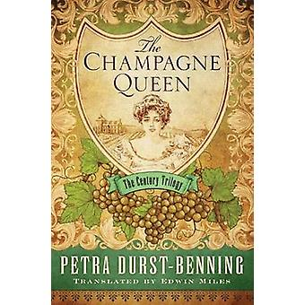 The Champagne Queen by Petra Durst-Benning - Edwin Miles - 9781503937