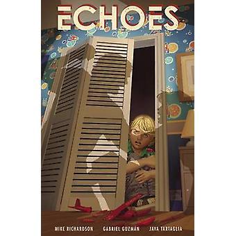 Echoes by Gabriel Guzman - Mike Richardson - Java Tartaglia - 9781506