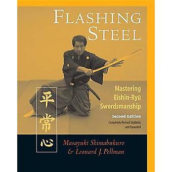 Flashing Steel - Mastering Eishin-ryu Swordsmanship (2nd Revised editi