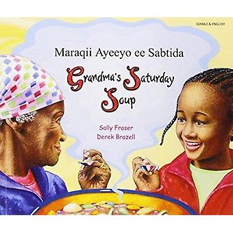 Grandma's Saturday Soup in Somali and English by Sally Fraser - Derek