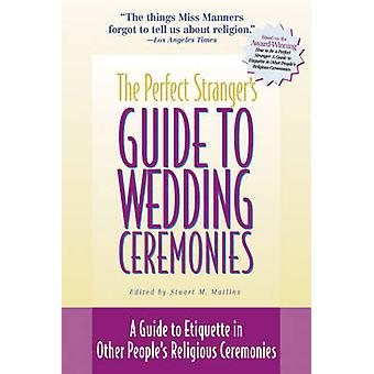 Perfect Stranger's Guide to Weddings - A Guide to Etiquette in Other P