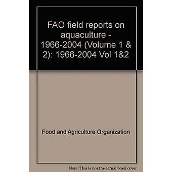 FAO Field Reports on Aquaculture - v.1&2 - 1966-2004 by Food and Agricu