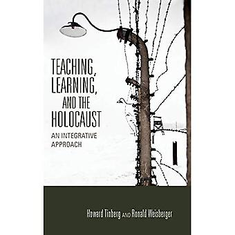 Teaching, Learning, and the Holocaust: An Integrative Approach (Scholarship of Teaching and Learning)