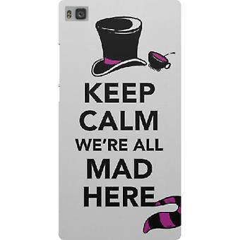 Cover Keep calm we are all mad here for Huawei P8