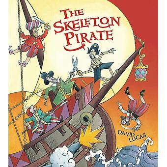 The Skeleton Pirate (Paperback) by Lucas David