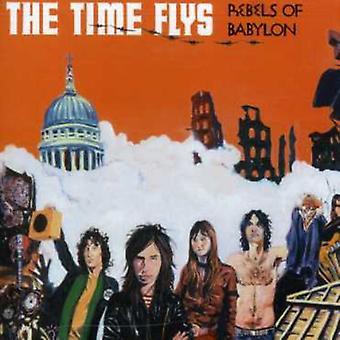 Time Flys - Rebels of Babylon [CD] USA import