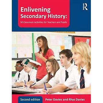 Égayant secondaire histoire 50 activités en classe pour les enseignants et les élèves de Peter Davies & Rhys Davies