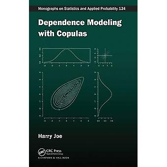 Dependence Modeling with Copulas by Harry Joe