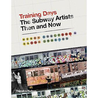 Training Days - The Subway Artists Then and Now by Henry Chalfant - Sa
