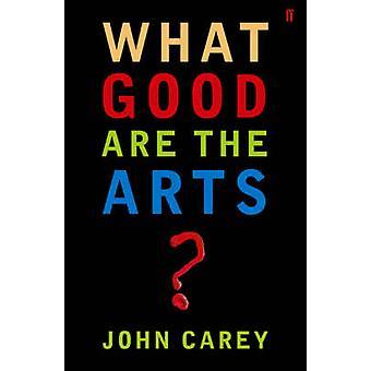 Vad är konst? (Huvudsakliga) av John Carey - 9780571226030 bok