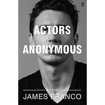Atores anônimos - um romance (principal) por James Franco - livro 9780571311705