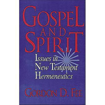 Gospel and Spirit - Issues in New Testament Hermeneutics by Gordon D F