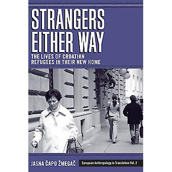 Strangers Either Way - The Lives of Croatian Refugees in Their New Hom